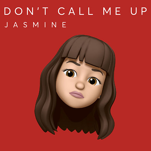 Don't Call Me Up by Jasmine