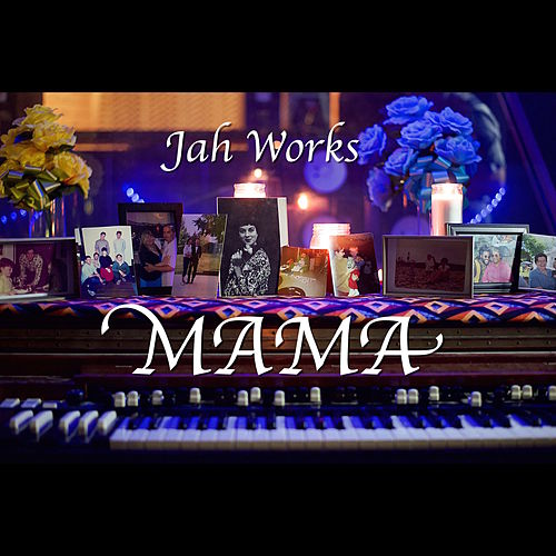 Mama by Jah Works