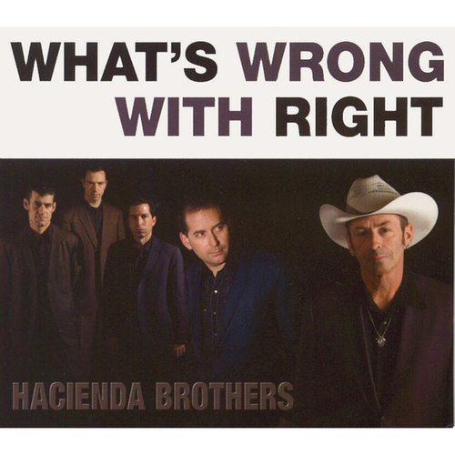 What's Wrong with Right de Hacienda Brothers
