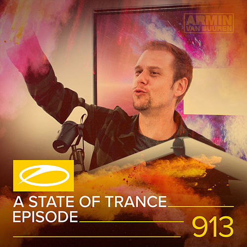 ASOT 913 - A State Of Trance Episode 913 von Various Artists