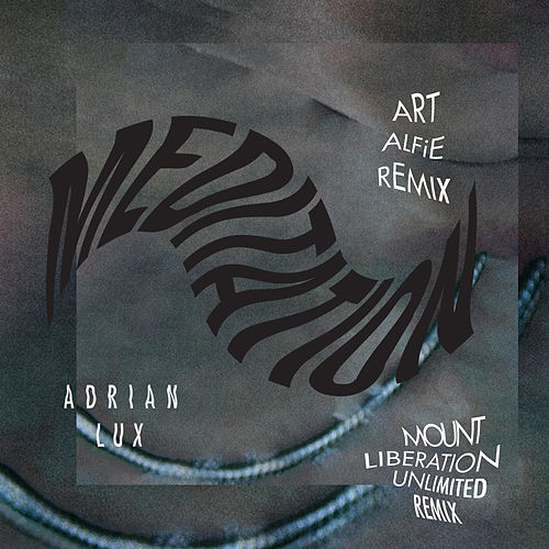 Meditation (Remixes) by Adrian Lux