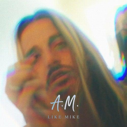 A.M. von Like Mike