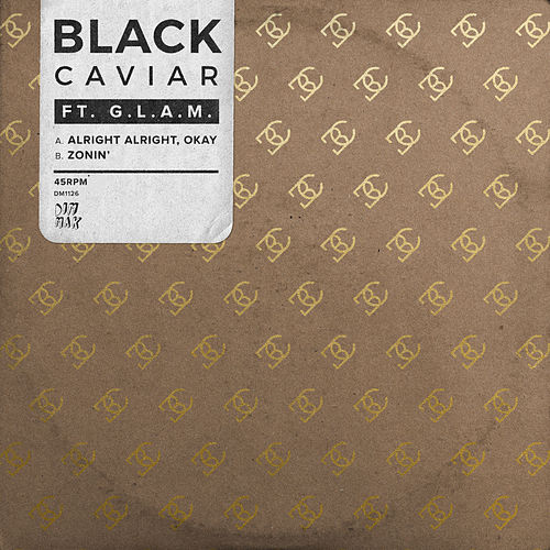 Alright Alright, Okay (feat. G.L.A.M.) / Zonin' (feat. G.L.A.M.) de Black Caviar