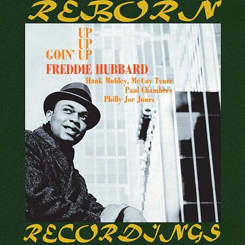 Goin' Up (HD Remastered) by Freddie Hubbard