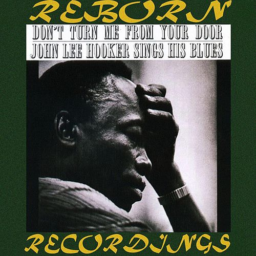 Don't Turn Me from Your Door John Lee Hooker Sings His Blues (HD Remastered) de John Lee Hooker