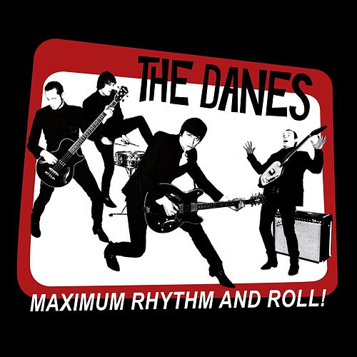Maximum Rhythm And Roll! by The Danes