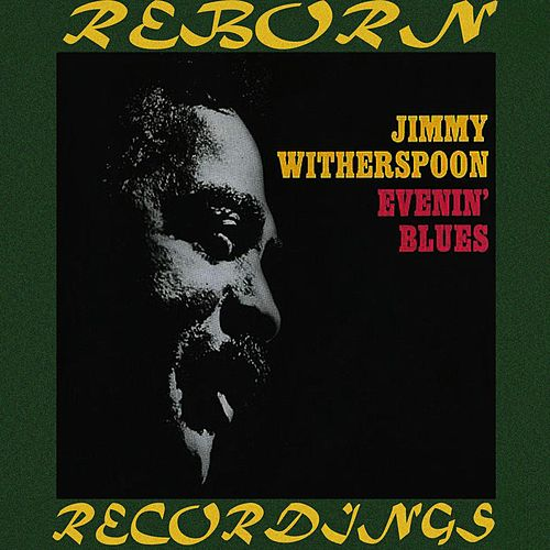 Evenin' Blues (HD Remastered) by Jimmy Witherspoon