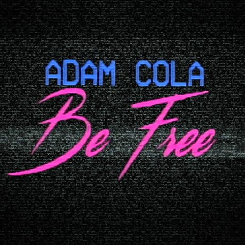 Be Free by Adam Cola