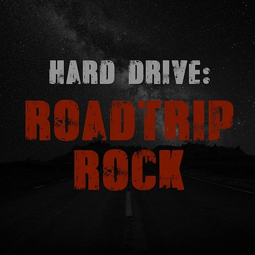 Hard Drive: Roadtrip Rock by Various Artists