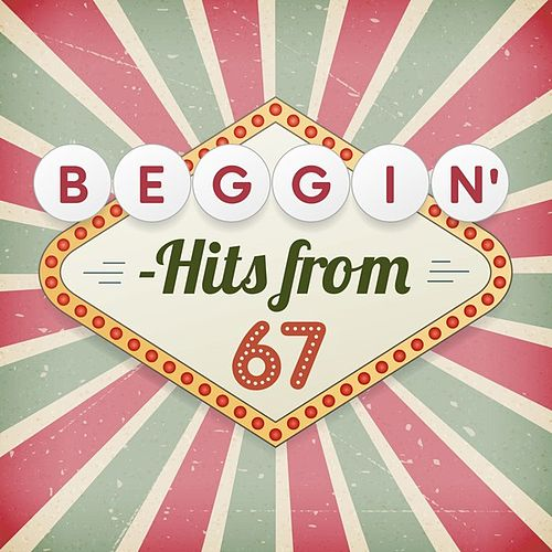 Beggin' - Hits from 67 de Various Artists