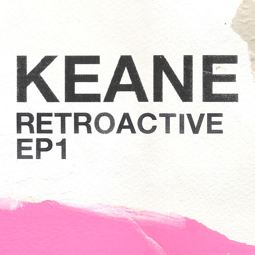 Retroactive - EP1 by Keane