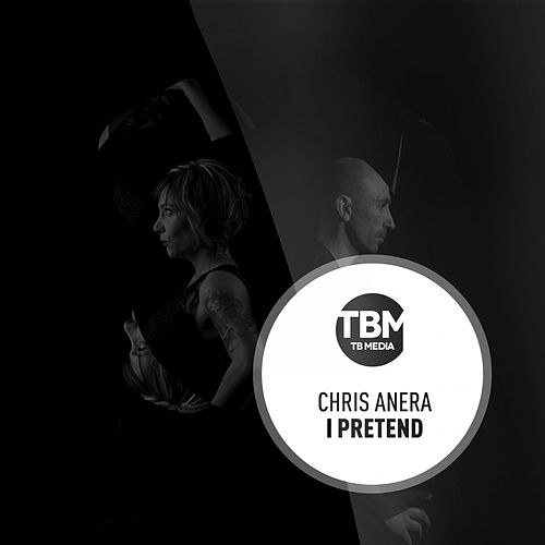 I Pretend by Chris Anera