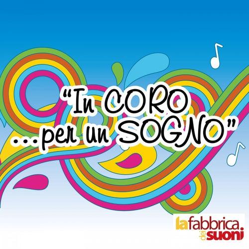 In coro... Per un sogno by La Fabbrica dei Suoni