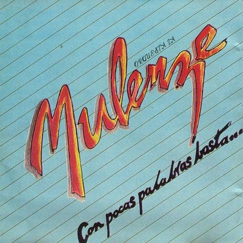 Con Pocas Palabras Basta de Orquesta La Mulenze (1)