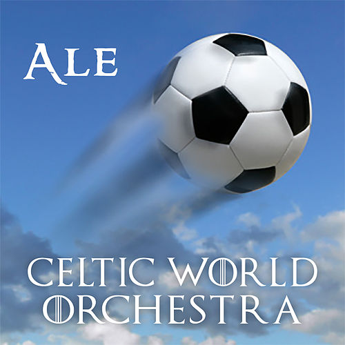 Ale by Celtic World Orchestra