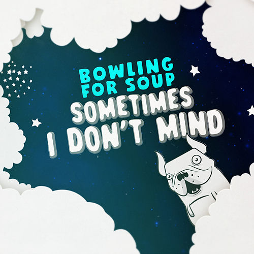 Sometimes I Don't Mind de Bowling For Soup