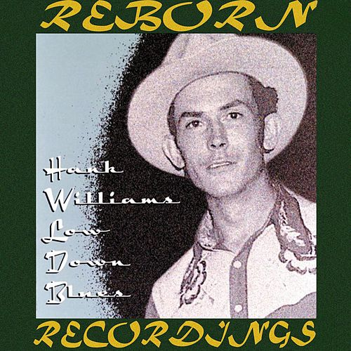 Low Down Blues (HD Remastered) van Hank Williams