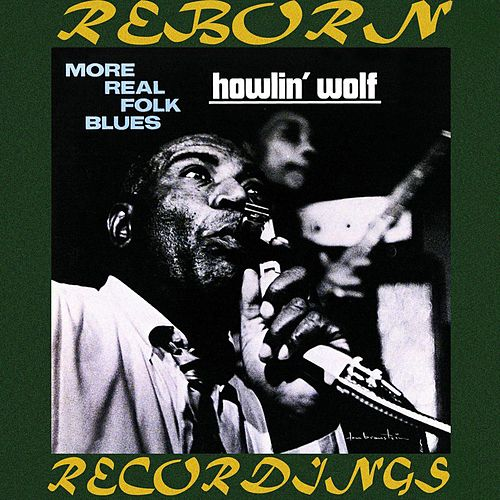 More Real Folk Blues (HD Remastered) de Howlin' Wolf