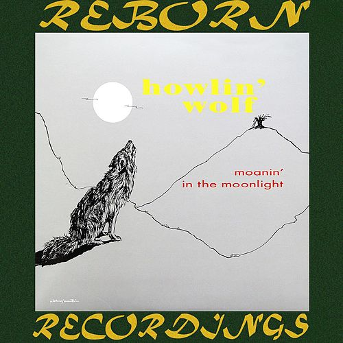 Moanin' in the Moonlight (HD Remastered) von Howlin' Wolf