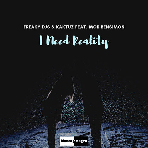 I Need Reality by Freaky DJ's