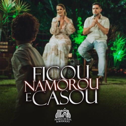 Ficou, Namorou e Casou (Ao Vivo) de Maria Cecilia