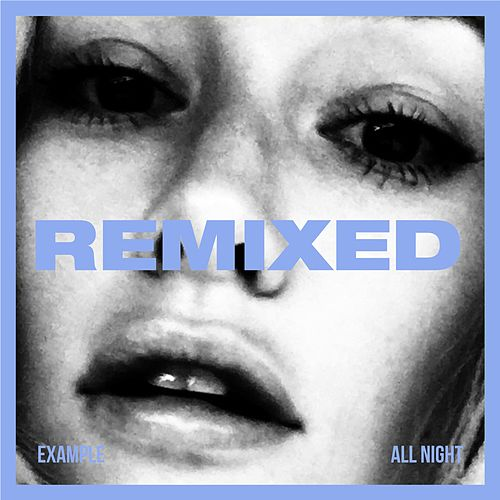 All Night (REMIXED) von Example