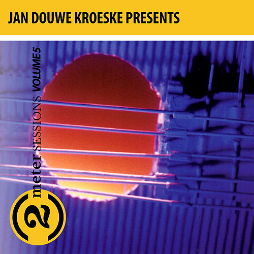 Jan Douwe Kroeske presents: 2 Meter Sessions, Vol. 5 by Various Artists