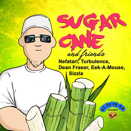 Sugar Cane and Friends by Sugar Cane
