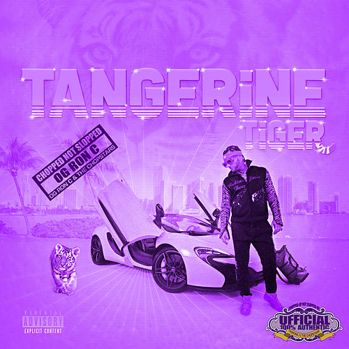 Tangerine Tiger (Chopped Not Slopped) by OG Ron C