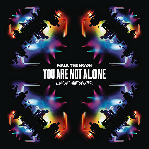 You Are Not Alone (Live At The Greek) di Walk The Moon