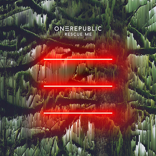 Rescue Me by OneRepublic