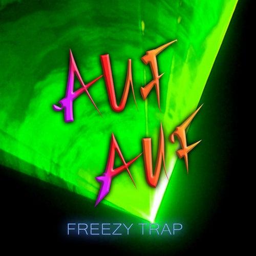 Auf auf von Freezy Trap
