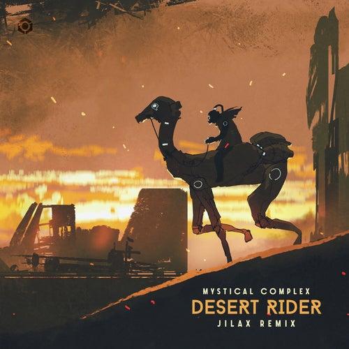Desert Rider (Jilax Remix) by Mystical Complex