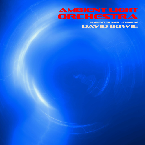 Ambient Translations of David Bowie by Ambient Light Orchestra