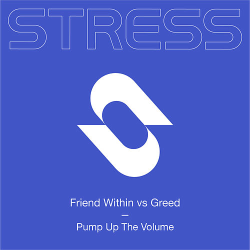 Pump Up The Volume (Friend Within vs Greed) by Friend Within