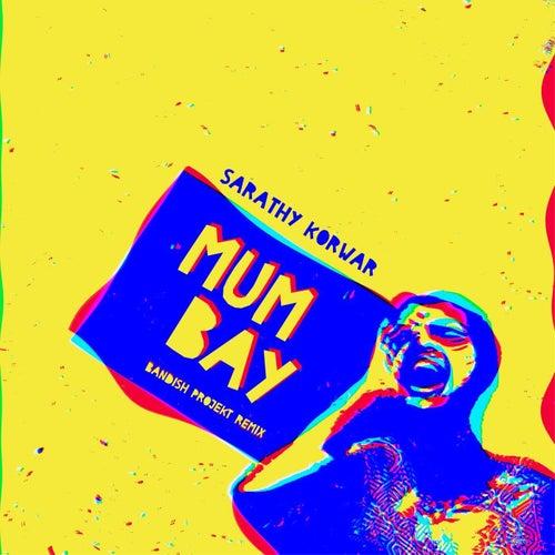 Mumbay (feat. MC Mawali) [Bandish Projekt Remix] von Sarathy Korwar