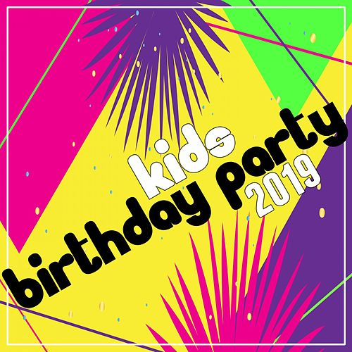 Kids Birthday Party 2019 by Various Artists