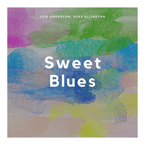 Sweet Blues by Ivie Anderson