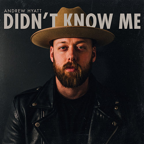 Didn't Know Me by Andrew Hyatt