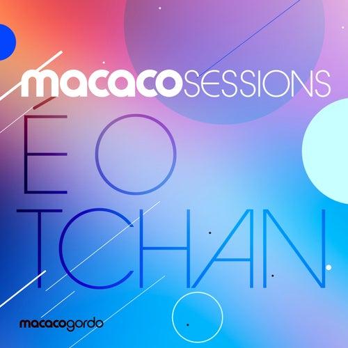 Macaco Sessions: É o Tchan (ao Vivo) de É O Tchan