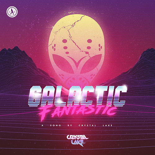 Galactic Fantastic by Crystal Lake