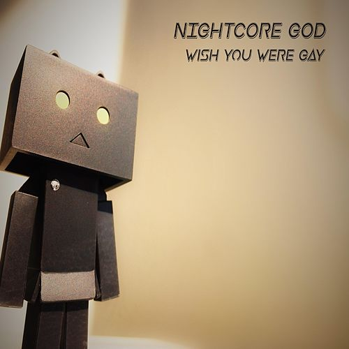 Wish You Were Gay de Nightcore God