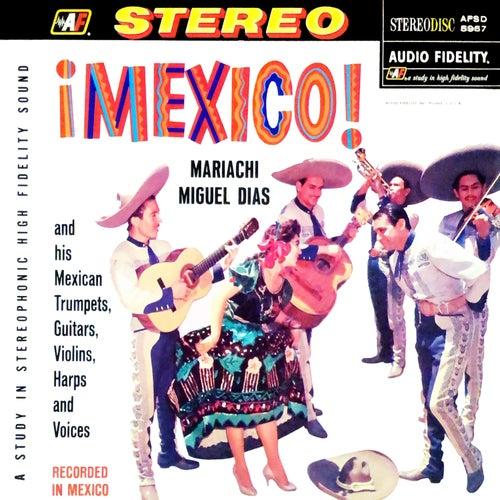 ¡Mexico! de Mariachi Miguel Dias