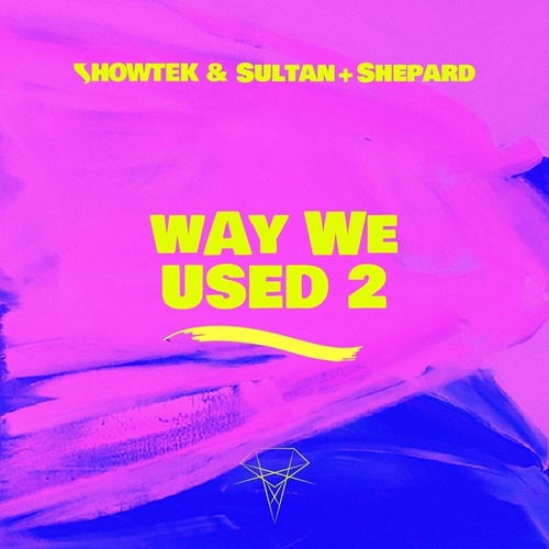 Way We Used 2 de Showtek