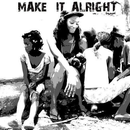 Make It Alright de Kaumrad