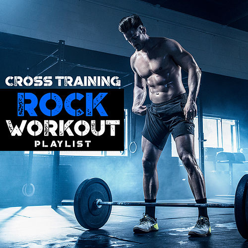 Cross Training Rock Workout Playlist von Fitness Junkies
