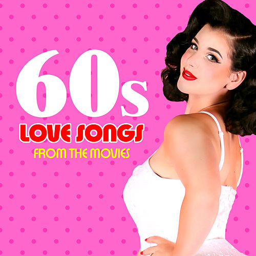60s Love Songs from the Movies von Soundtrack Wonder Band