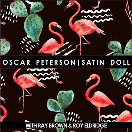 Satin Doll (feat. Ray Brown & Roy Eldridge) de Oscar Peterson