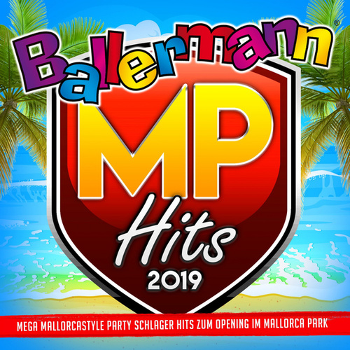 Ballermann MP Hits 2019 (Mega Mallorcastyle Party Schlager Hits zum Opening im Mallorca Park) von Various Artists