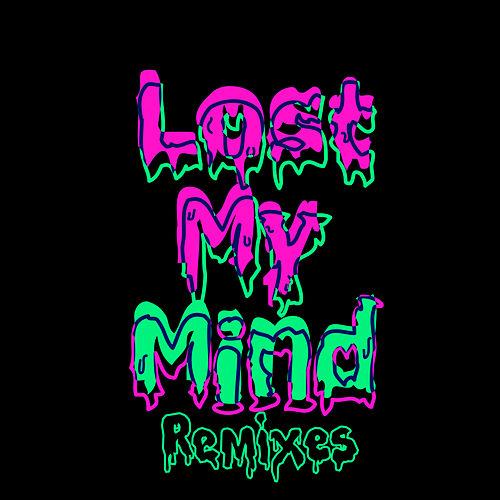 Lost My Mind (Remixes) by Dillon Francis